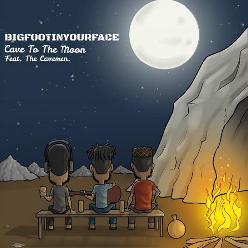 BigfootInYourFace Ft. The Cavemen – Cave to The Moon