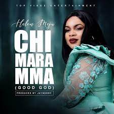 [Music] Helen Meju – Chi Mara Mma-TopNaija.ng