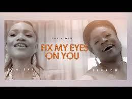 Ada Ehi Ft. Sinach – Fix My Eyes On You [VIDEO]-TopNaija.ng
