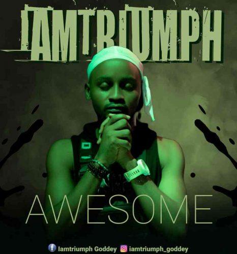 IamTriumph – Awesome-TopNaija.ng