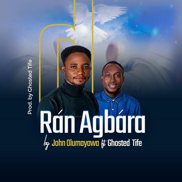 John Olumayowa – Ran Agbara-TopNaija.ng
