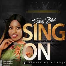 Sandy Blest – Sing on-TopNaija.ng
