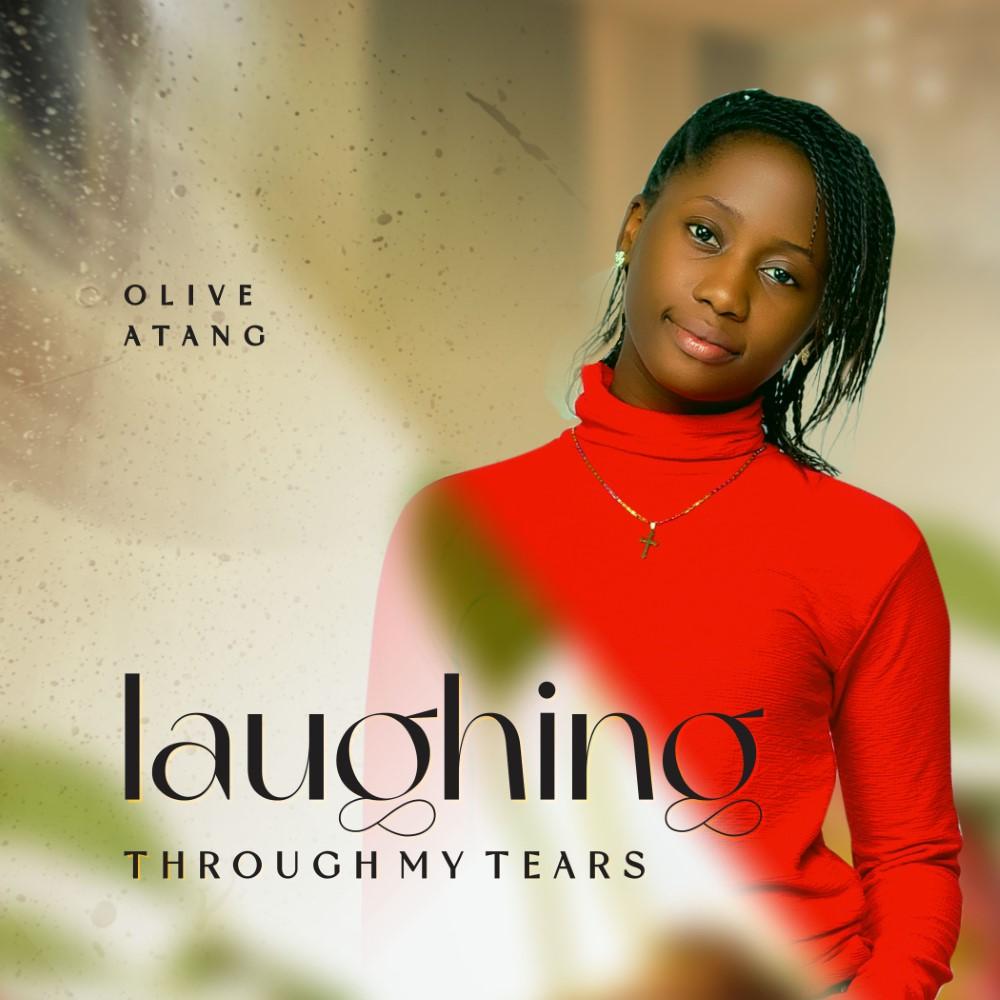 Olive Atang – Laughing Through My Tears-TopNaija.ng