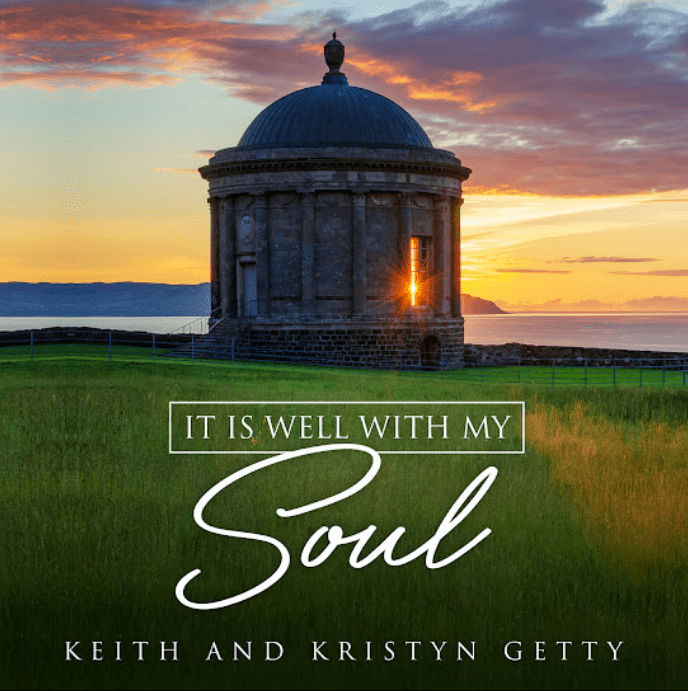 Keith and Kristyn Getty – It Is Well with My Soul-TopNaija.ng