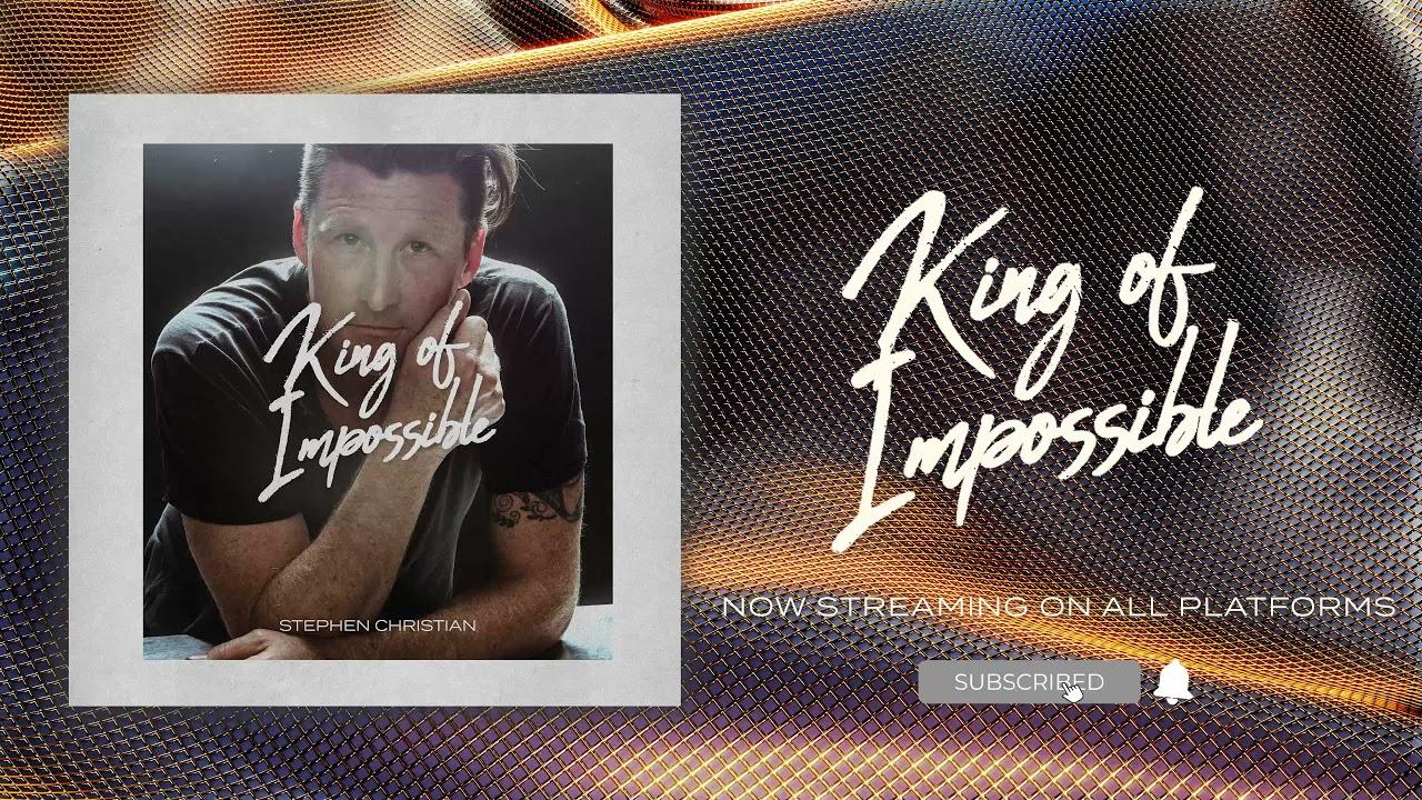 Stephen Christian – King Of Impossible-TopNaija.ng