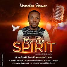 Nehemiah Benard – By the Spirit-TopNaija.ng