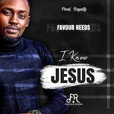 Favour Reeds – I Know Jesus-TopNaija.ng